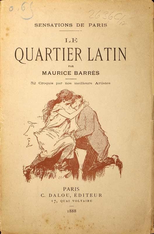 Barrès, Maurice: -Le quartier latin ces messieurs - ces dames.
