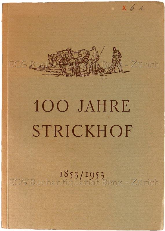 -100 Jahre kantonale landwirtschaftliche Schule Strickhof.