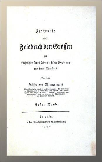 Zimmermann, Johann Georg: -Fragmente über Friedrich den Grossen