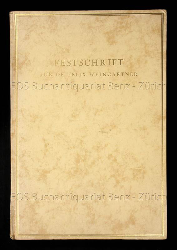 -Festschrift für Dr. Felix Weingartner