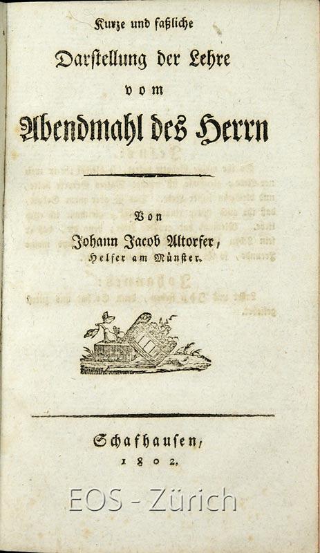 Altorfer, Johann Jacob: -Kurze und fassliche Darstellung der Lehre vom Abendmahl des Herrn.