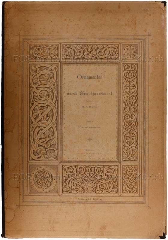 Bergstrøm, W. S. (William S.): -Ornamenter for norsk Traeskjaererkunst.